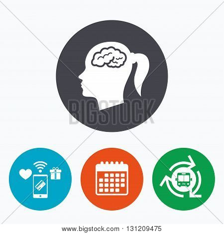 Head with brain sign icon. Female woman human head think symbol. Mobile payments, calendar and wifi icons. Bus shuttle.