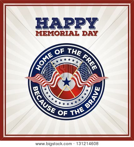 Happy Memorial Day Badge. USA patriotic shield symbol with text Home of the free because of the brave. Vector illustration