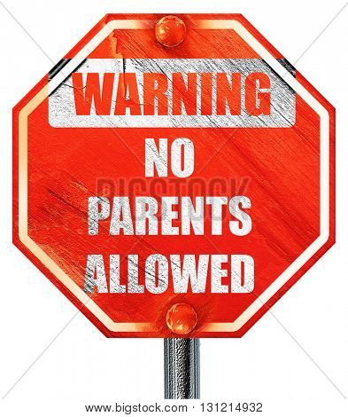 No parents allowed sign, 3D rendering, a red stop sign