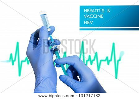 Treatment of HbV (Hepatitis B). Syringe is filled with injection. Syringe and vaccine. Medical concept.