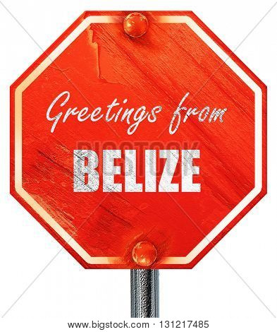 Greetings from belize, 3D rendering, a red stop sign