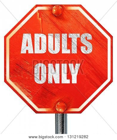 adults only sign, 3D rendering, a red stop sign