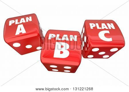 Plan A B C Dice Alternative Options Fall Back Contingency 3d Illustration