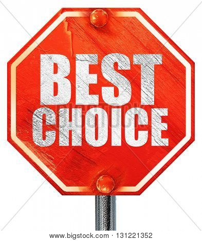 best choice, 3D rendering, a red stop sign