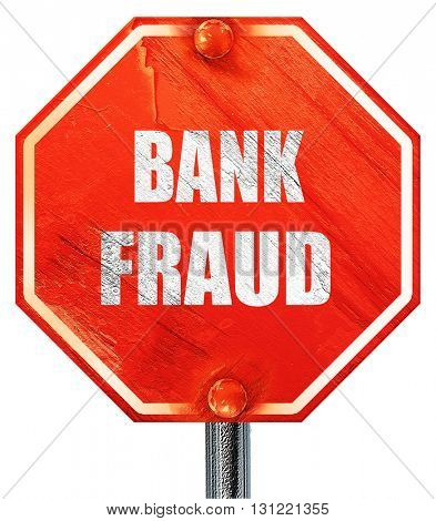 Bank fraud background, 3D rendering, a red stop sign