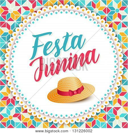 Festa Junina illustration - traditional Brazil june festival party - Midsummer holiday. Carnival background - lettering Festa Junina thatched hat on round background and abstract festive pattern.