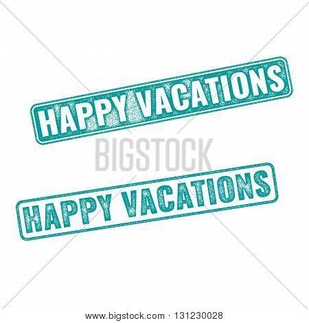 Grunge textured stamp with words Happy Vacation written inside. Realistic vector Happy vacation stamp