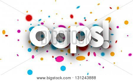 Oops paper banner with color drops. Vector illustration.