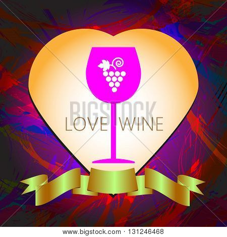Wine tasting and love card a pink glass with grape sign in a heart frame over a colored background with water color. Digital vector image.