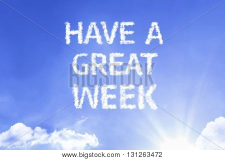 Have a Great Week cloud word with a blue sky