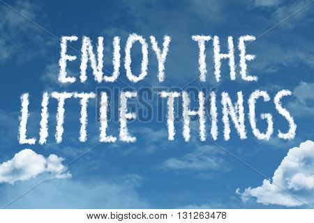 Enjoy the Little Things cloud word with a blue sky