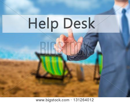 Help Desk - Businessman Hand Pressing Button On Touch Screen Interface.