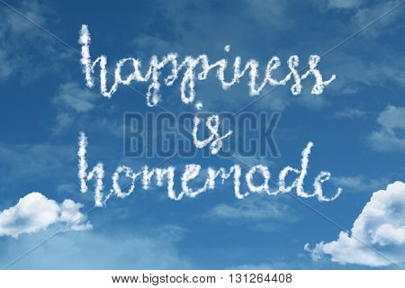 Happiness is Homemade cloud word with a blue sky