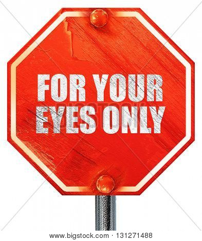 for your eyes only, 3D rendering, a red stop sign