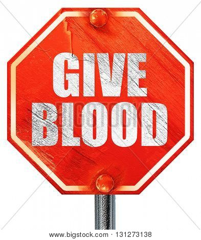 give blood, 3D rendering, a red stop sign