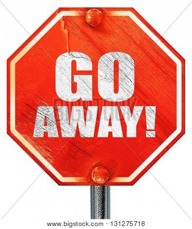 go away, 3D rendering, a red stop sign