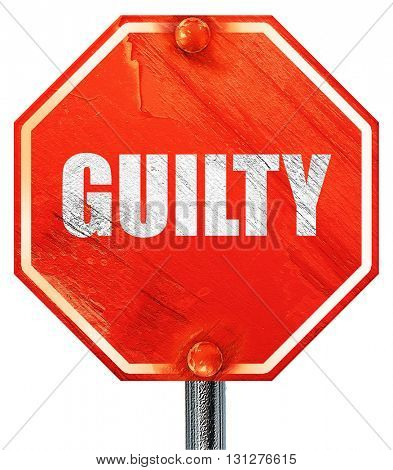 guilty, 3D rendering, a red stop sign