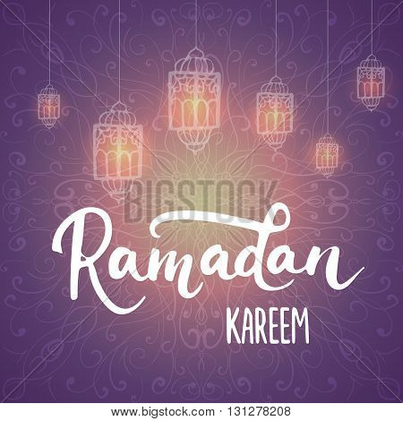 Ramadan Kareem shiny greeting card background with lanterns, lettering. Vector illustration for Ramadan - holiest month in the Islamic calendar for Muslims.