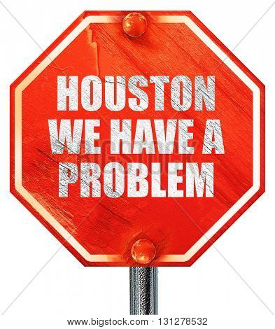 houston we have a problem, 3D rendering, a red stop sign