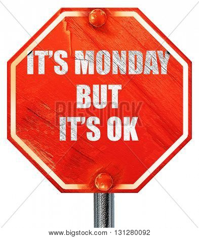 it's monday but it's ok, 3D rendering, a red stop sign