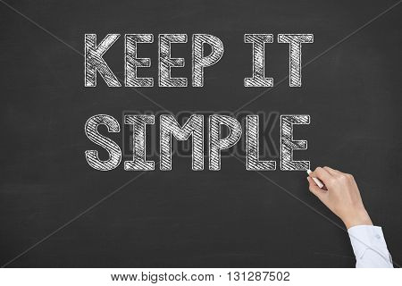 Keep it Simple on Blackboard Background Working Conceptual Business Concept