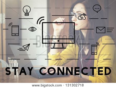 Stay Connected Communication Connection Media Concept