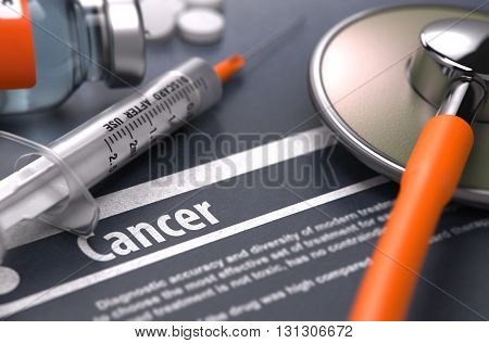 Cancer - Printed Diagnosis with Blurred Text on Grey Background and Medical Composition - Stethoscope, Pills and Syringe. Medical Concept. 3D Render.