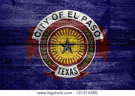 Flag Of El Paso, Texas, Painted On Old Wood Plank Background