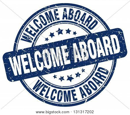 Welcome Aboard Blue Grunge Round Vintage Rubber Stamp.welcome Aboard Stamp.welcome Aboard Round Stam