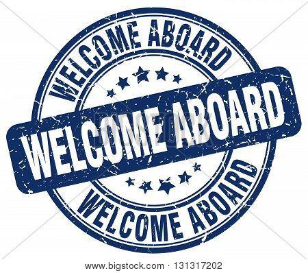 Welcome Aboard Blue Grunge Round Vintage Rubber Stamp.welcome Aboard Stamp.welcome Aboard Round Stam