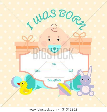 Baby colored illustration card with little child toys around and inscription I was born vector illustration