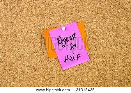 Request For Help Written On Paper Note Pinned On Cork Board With White Thumbtack, Copy Space Availab