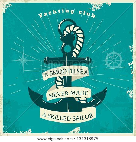 Yachting club vintage style poster with anchor rope star rays steering control on blue background vector illustration