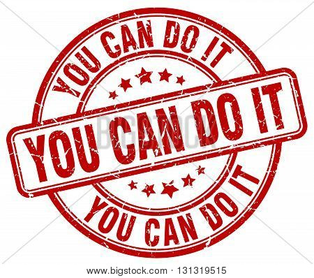 You Can Do It Red Grunge Round Vintage Rubber Stamp.you Can Do It Stamp.you Can Do It Round Stamp.yo