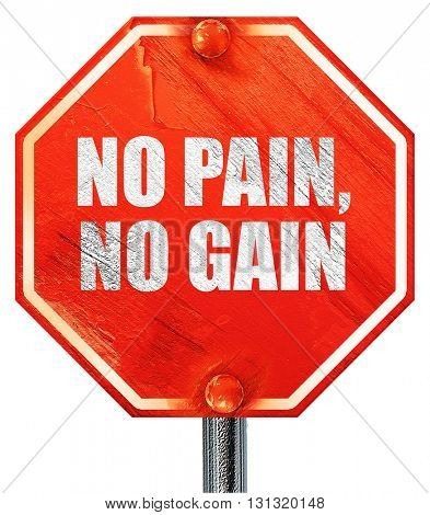 no pain, no gain, 3D rendering, a red stop sign