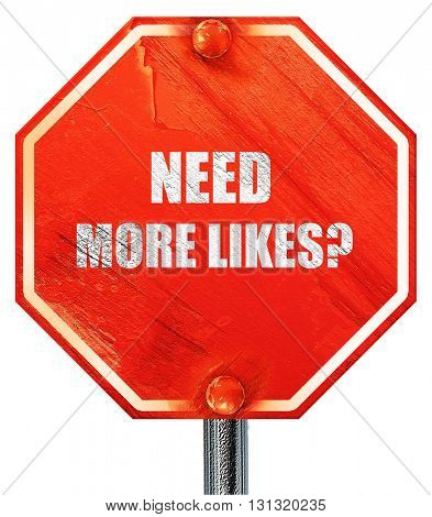 need more likes, 3D rendering, a red stop sign
