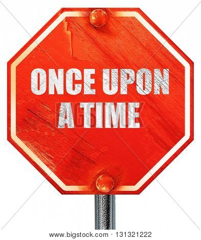 once upon a time, 3D rendering, a red stop sign