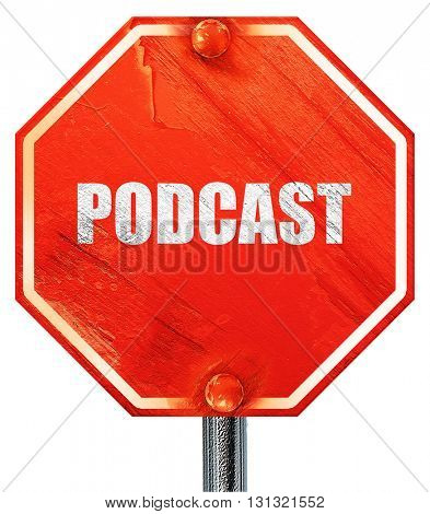podcast, 3D rendering, a red stop sign