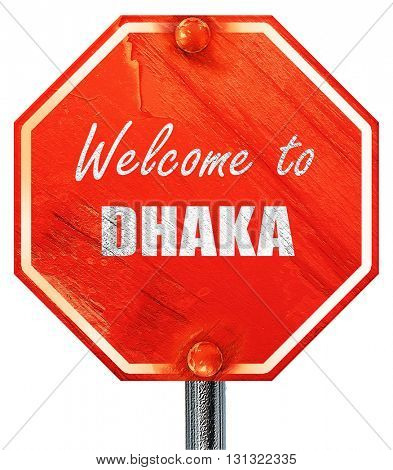 Welcome to dhaka, 3D rendering, a red stop sign