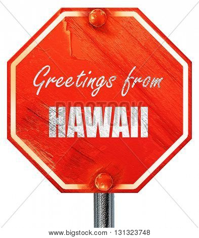 Greetings from hawaii, 3D rendering, a red stop sign