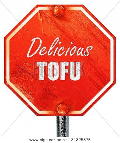 Delicious tofu sign, 3D rendering, a red stop sign
