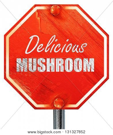Delicious mushroom sign, 3D rendering, a red stop sign