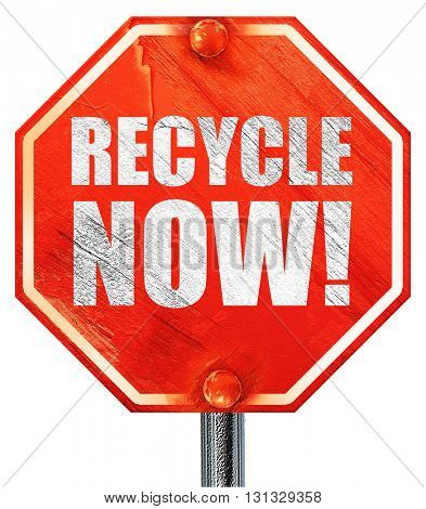 recycle now, 3D rendering, a red stop sign