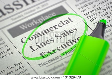 Commercial Lines Sales Executive - Vacancy in Newspaper, Circled with a Green Marker. Blurred Image. Selective focus. Concept of Recruitment. 3D Rendering.