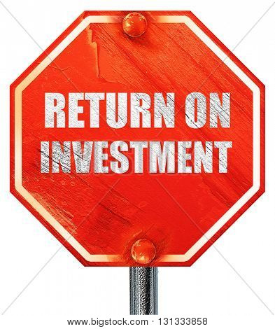 return on investment, 3D rendering, a red stop sign