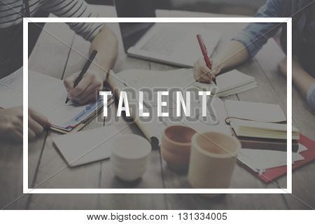 Talent Skill Abilities Expertise Quality Concept