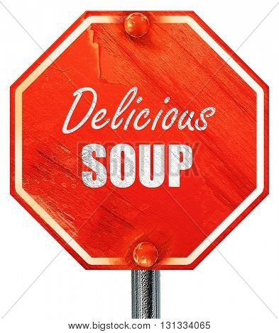 Delicious soup sign, 3D rendering, a red stop sign
