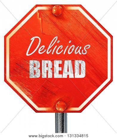 Delicious bread sign, 3D rendering, a red stop sign