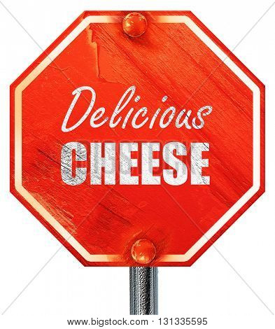 Delicious cheese sign, 3D rendering, a red stop sign