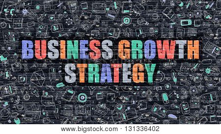 Business Growth Strategy - Multicolor Concept on Dark Brick Wall Background with Doodle Icons Around. Illustration with Elements of Doodle Style. Business Growth Strategy on Dark Wall.